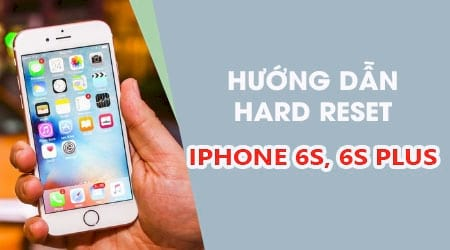 cach reset cung iphone 6s 6s plus hard reset iphone 6s