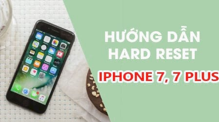 cach reset cung iphone 7 7 plus hard reset iphone 7