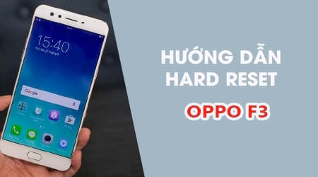cach reset cung oppo f3 hard reset oppo f3