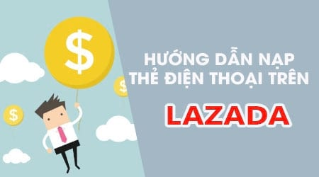 cach nap the dien thoai ngay tren ung dung lazada