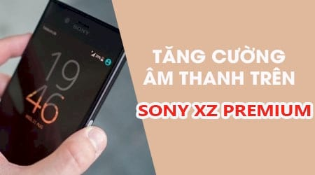 cach bat tang cuong chat luong am thanh tren sony xz premium