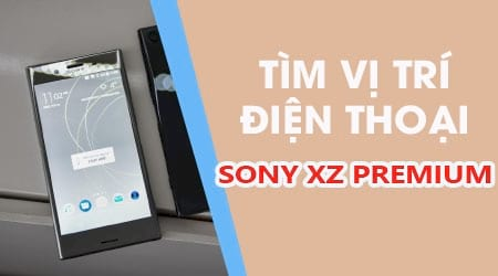 Hướng dẫn định vị tìm vị trí Sony XZ Premium