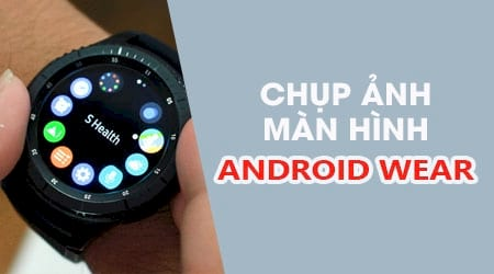 cach chup man hinh android wear