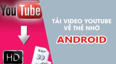 cach tai video youtube vao the nho dien thoai android