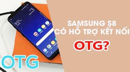 aa8bba4d28e Samsung S8 có hỗ trợ kết nối OTG hay không