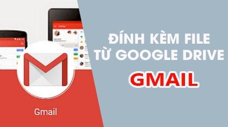 cach chen file tu google drive trong gmail tren dien thoai