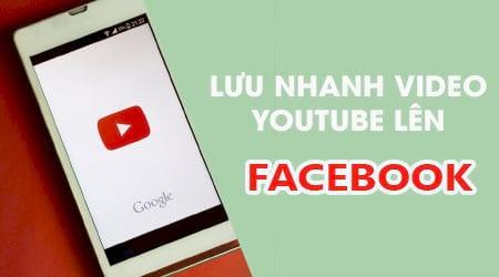 cach luu nhanh link video youtube len facebook tren dien thoai