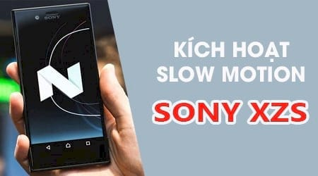 cach bat tinh nang quay video slow motion tren sony xperia xzs