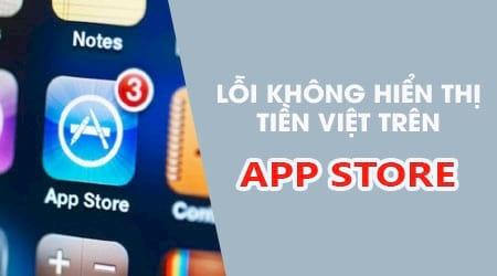 sua loi ung dung khong hien thi gia tien viet tren app store