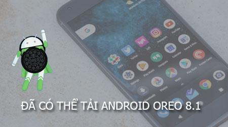 da co the tai android oreo 8 1 developer preview