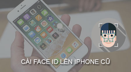 cach dua face id tu iphone x len iphone cu hon