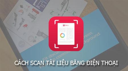 cach scan tai lieu bang dien thoai hoac may tinh bang