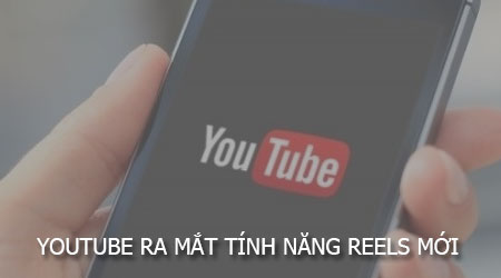 youtube ra mat tinh nang reels moi