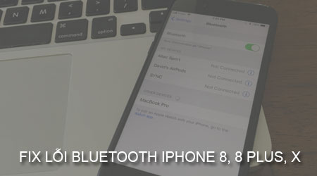 sua loi bluetooth iphone 8