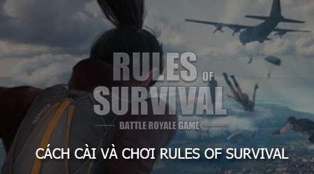 cach cai va choi rules of survival tren dien thoai