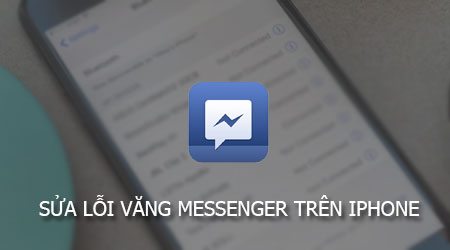 sua loi vang messenger tren iphone