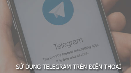 cach su dung telegram tren dien thoai