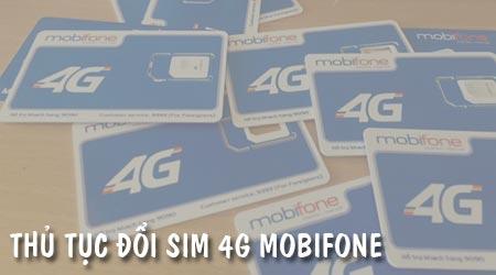 thu tuc doi sim 4g mobifone nhu the nao phi doi sim 4g