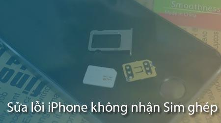cach sua loi iphone khong nhan sim ghep