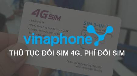 thu tuc doi sim 4g vinaphone nhu the nao phi doi sim