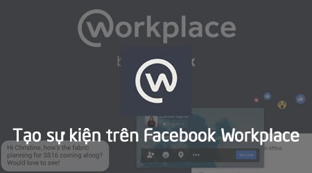 cach tao su kien tren facebook workplace