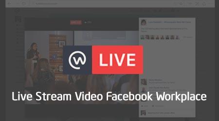 cach live stream video tren facebook workplace