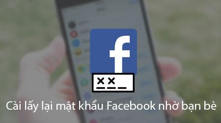 thiet lap lay lai mat khau facebook nho ban be