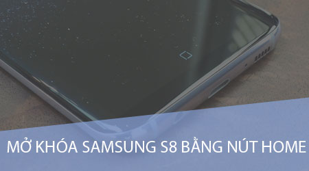 mo khoa samsung galaxy s8 bang nut home