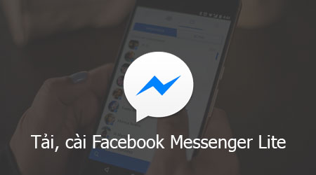 cach tai cai facebook messenger lite tren android