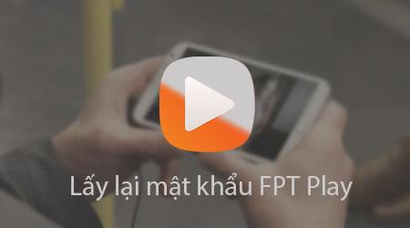 lay lai mat khau tai khoan fpt play nhu the nao