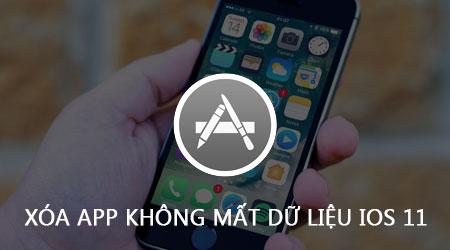 cach xoa app khong mat du lieu ios 11 cho iphone ipad