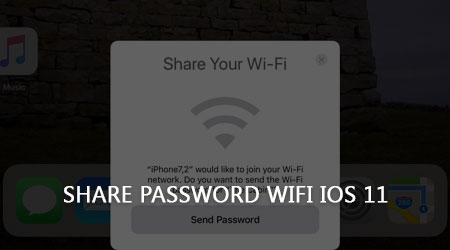 chia se mat khau wifi tren iphone ipad ios 11 share password wifi