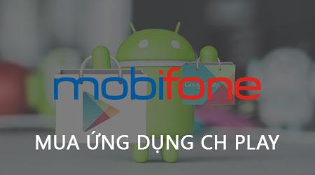 huong dan mua ung dung ch play bang tai khoan mobifone