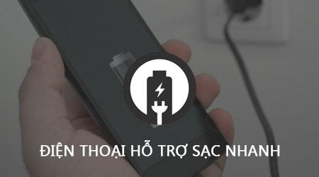 danh sach dien thoai ho tro sac nhanh quick charge