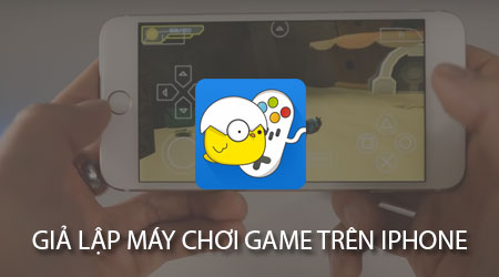 cach gia lap may choi game tren iphone