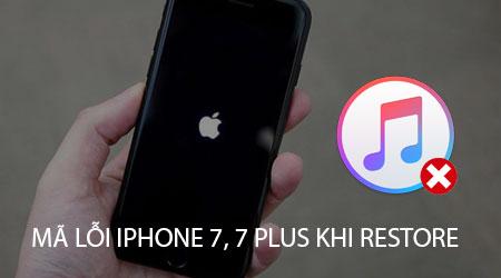 Tổng hợp mã lỗi iPhone 7, 7 Plus khi Restore
