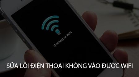 sua loi dien thoai khong vao duoc wifi