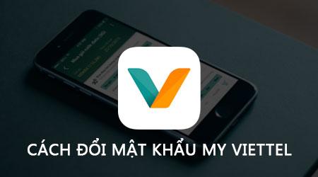 Hướng dẫn đổi mật khẩu My Viettel trên điện thoại, cách thay password