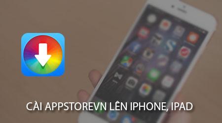 cach cai appstorevn len iphone ipad