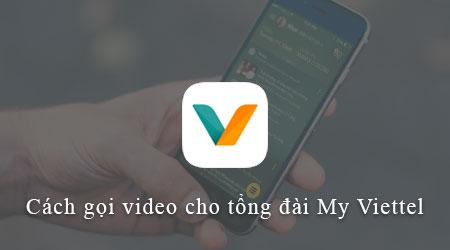 cach goi video cho tong dai my viettel