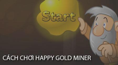 cach choi happy gold miner tren dien thoai game dao vang