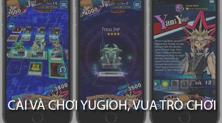 Cách cài và chơi YuGiOh, vua trò chơi trên điện thoại