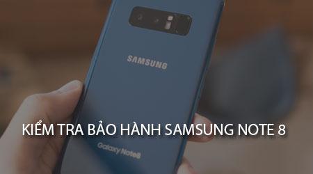 Cách kiểm tra bảo hành Samsung Galaxy Note 8, check bảo hành