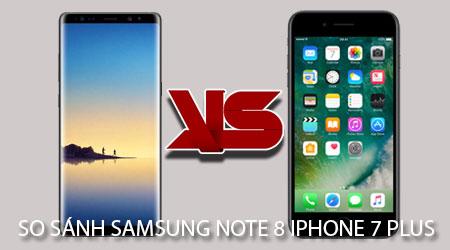 so sanh samsung note 8 va iphone 7 plus