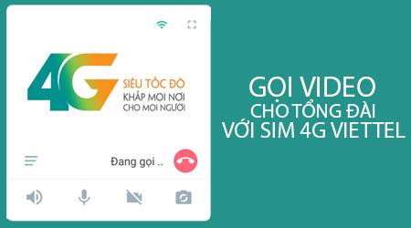 cach goi video cho tong dai voi sim 4g viettel