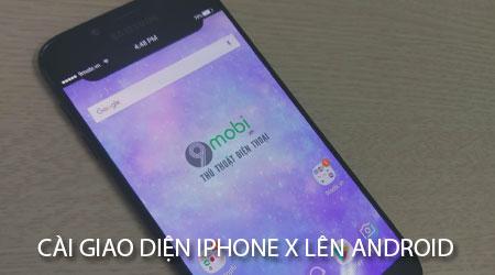 mang giao dien cua iphone x len dien thoai android