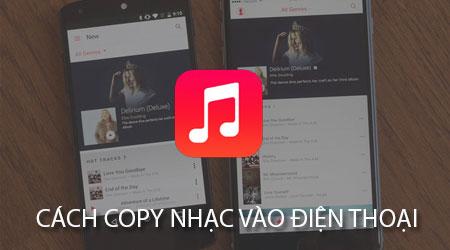 Cách copy nhạc vào điện thoại, chép nhạc vào Android, iPhone