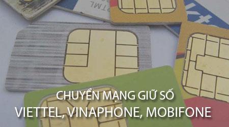 cach chuyen mang giu so viettel vinaphone mobifone