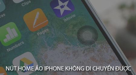 sua nut home ao iphone khong di chuyen duoc