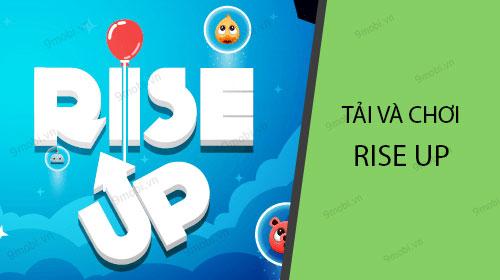 huong dan tai va choi game rise up